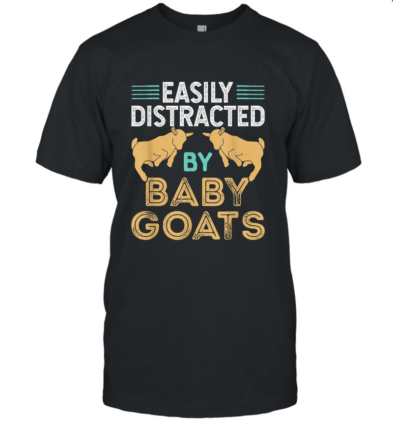 Easily Distracted By Baby Goats - Cute Baby Goat T-Shirt
