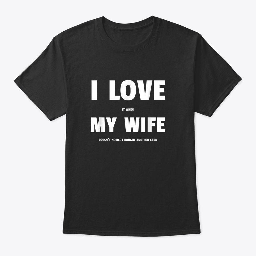 Funny Tcg Trading Card Game I Love My Wife T-Shirt