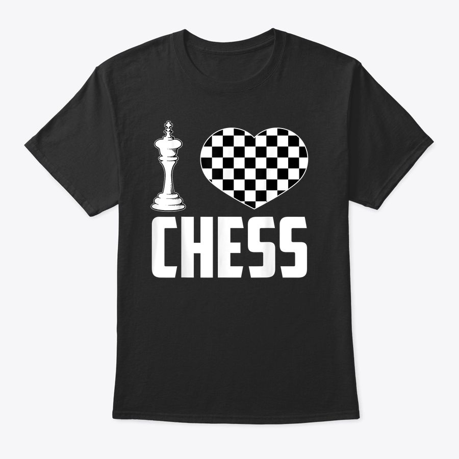 Funny I Love Chess | Cool Men Women Board Game Lovers Gift T-Shirt