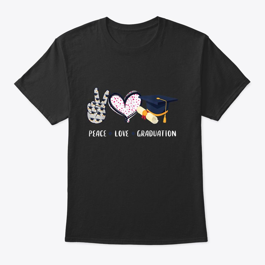Peace Love Graduation Class Of 2020 Graduate Gifts Men Women T-Shirt