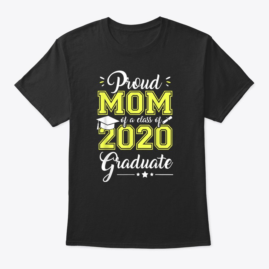 Proud Mom Of A Class Of 2020 Graduate Shirt Love Senior 20 T-Shirt