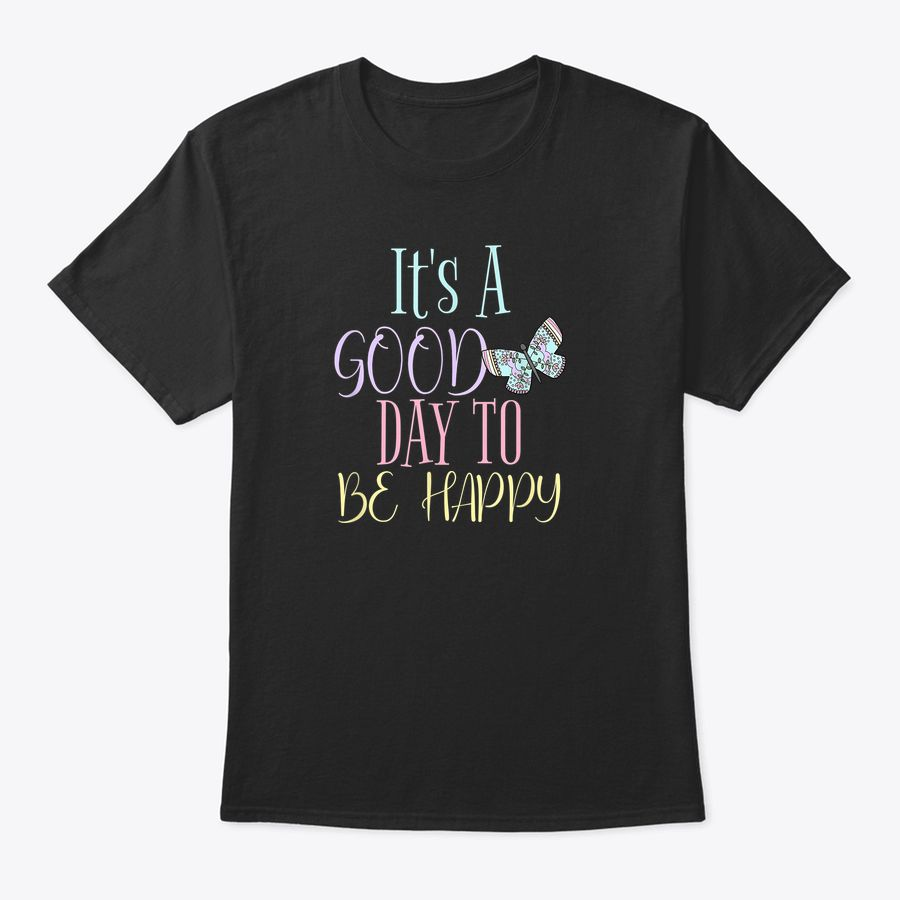 Its A Good Day To Be Happy Butterfly Flowers Pink Baby Blue T-Shirt