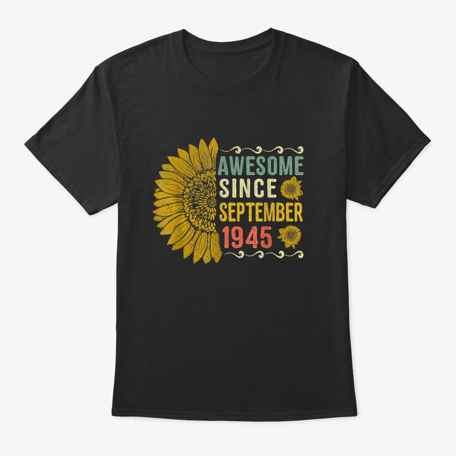 Awesome September 1945 Flower 75 Years Old 75Th Bday Gift T-Shirt