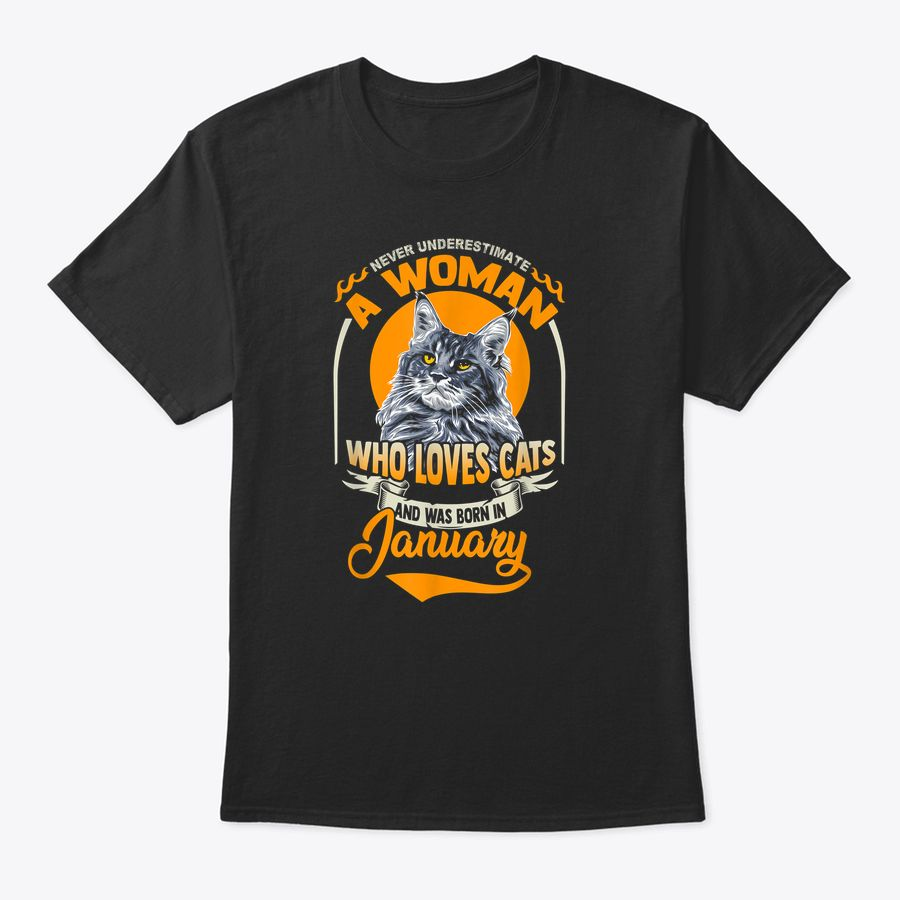 Never Underestimate A Woman Who Loves Cats Born In January T-Shirt