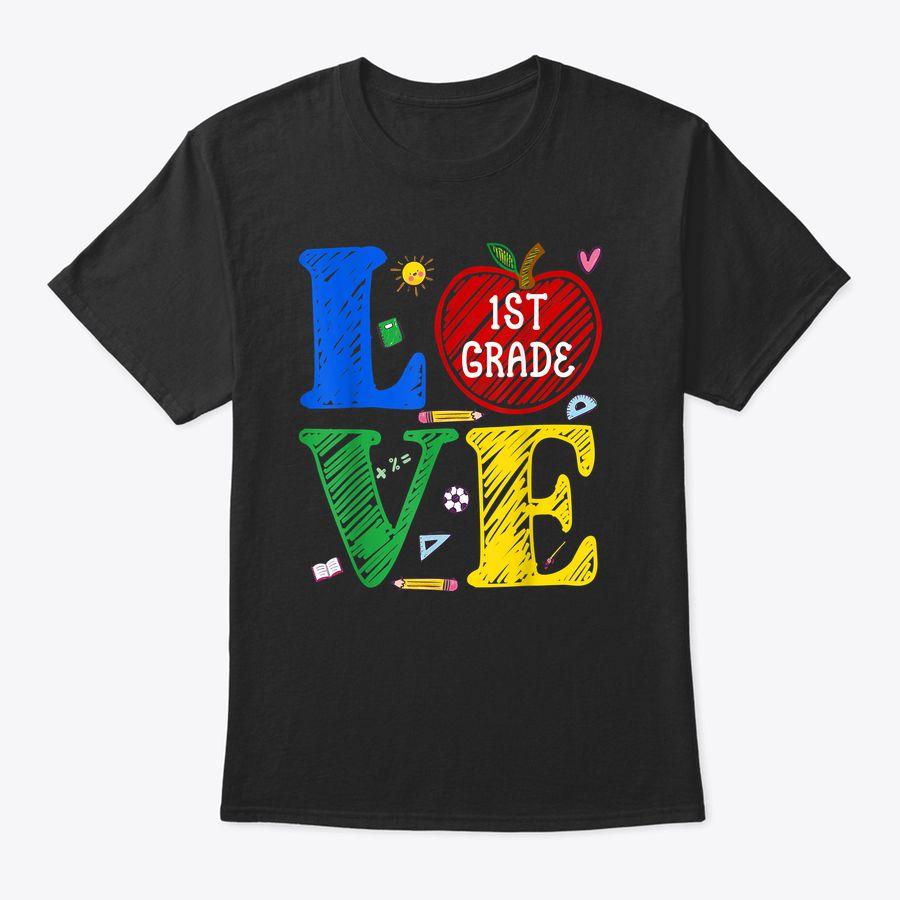 Love First Grade Shirt 1St Grade Class Back To School T-Shirt