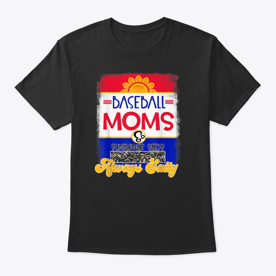 Baseball Mamas & Sunflower Seeds Always Salty T-Shirt