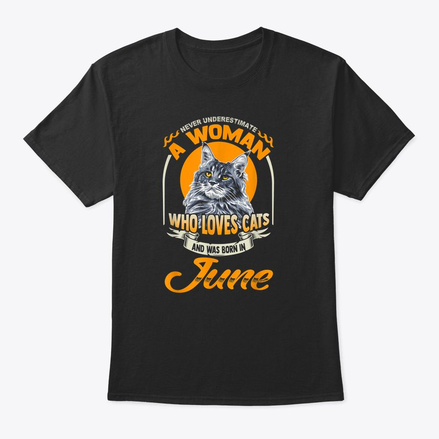 Never Underestimate A Woman Who Loves Cats Born In June T-Shirt