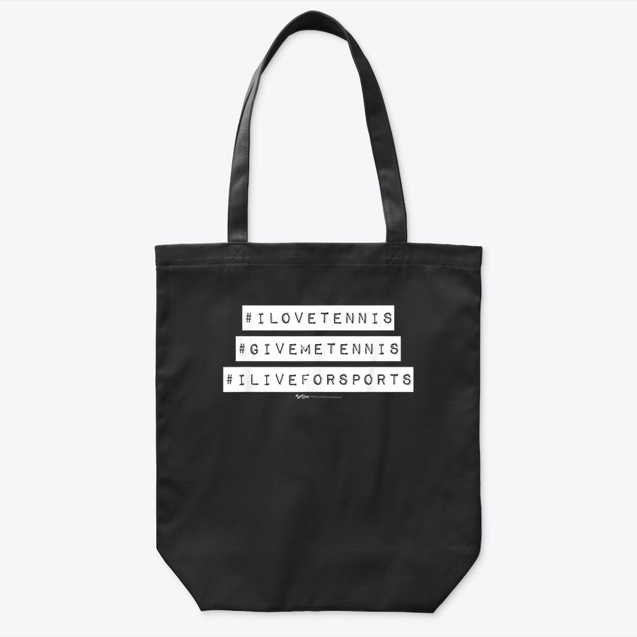 Hashtag I Love Tennis Give Me Tennis Tote Bag