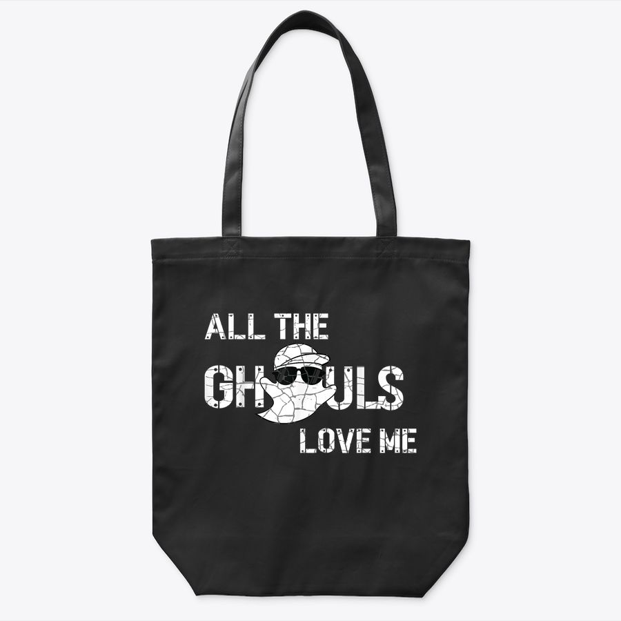 Funny Trick Or Treat Ghost Boo , All The Ghouls Love Me Tote Bag
