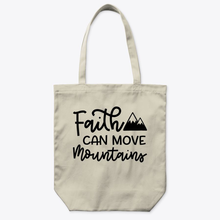 Faith Can Move Mountains Christian Motivational Cute Funny Tote Bag