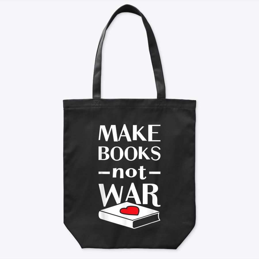 Love Reading Books - Books Not War Tote Bag