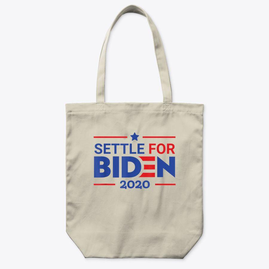 Settle For Biden Joe Biden For President, Biden 2020 Tote Bag