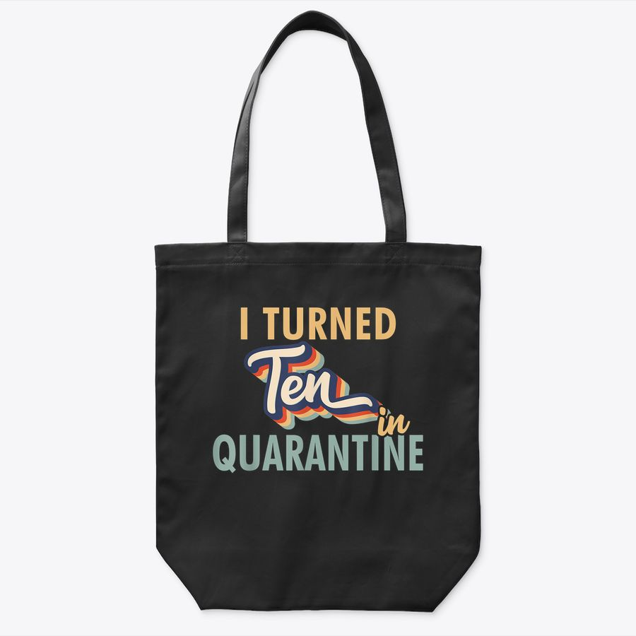 I Turned 10 In Quarantine  - 10Th Birthday Gift Tote Bag