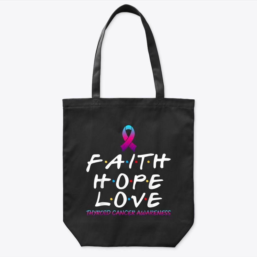 Faith Hope Love Thyroid Cancer Awareness Fight Tote Bag