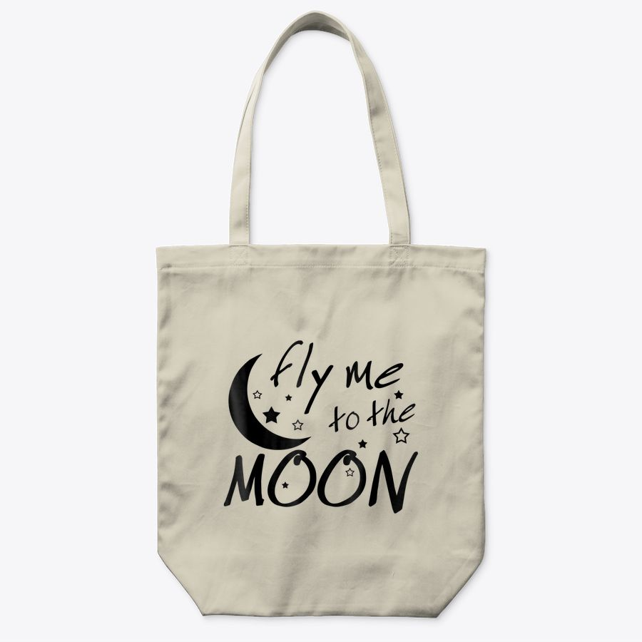 Funny Gift Idea, Fly Me To The Moon Tote Bag