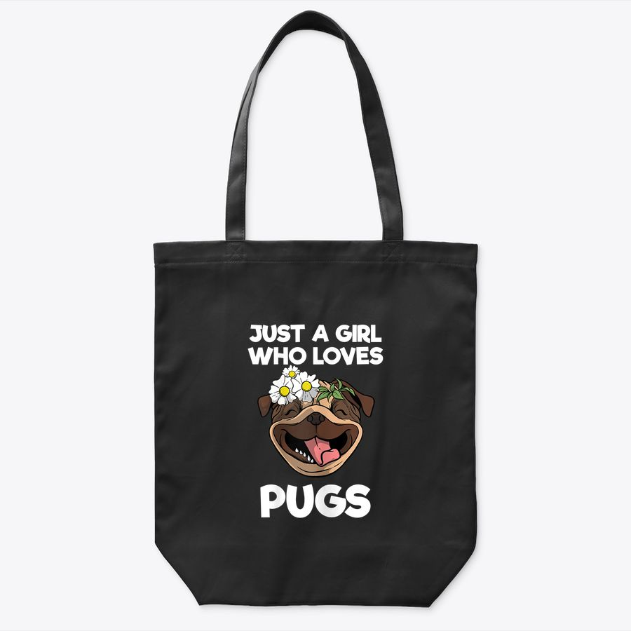 Womens Just A Girl Who Loves Pugs I Flower Floral Tote Bag
