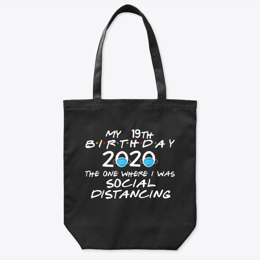 My 19Th Birthday 2020 The One Where I Was Social Distancing Tote Bag