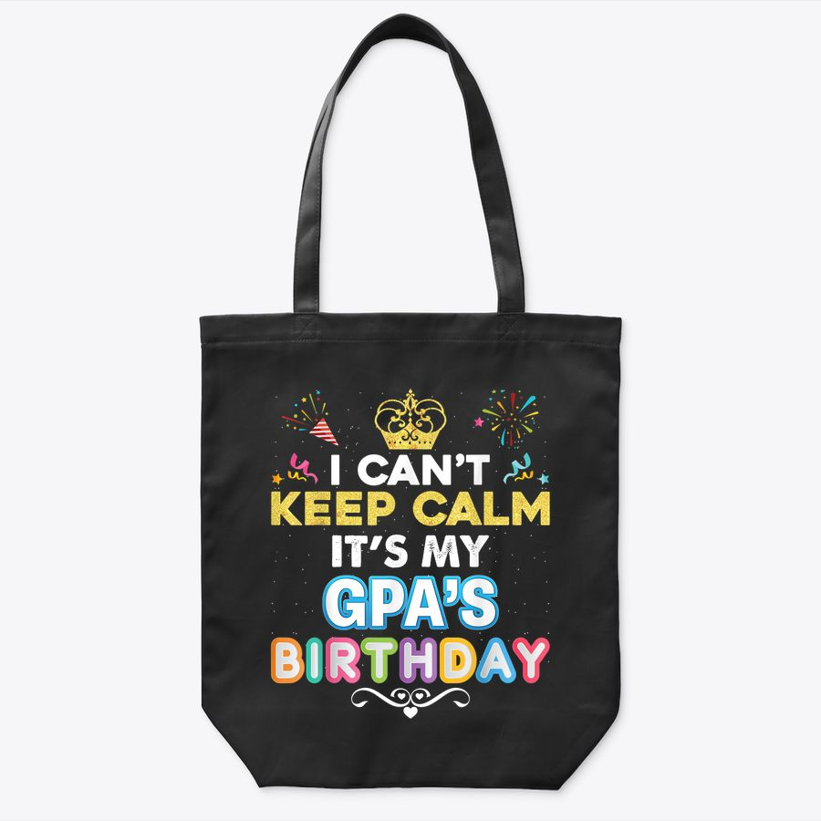 I Can'T Keep Calm It'S My Gpa Birthday Happy Gift Vintage Tote Bag