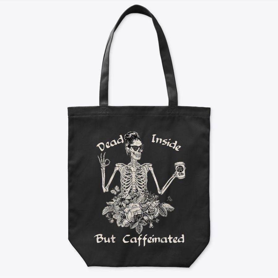 Dead Inside But Caffeinated Skeleton Flower - Funny Gift Tote Bag